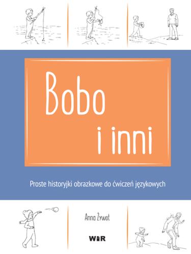 f79fb6fbcd140 Bobo i inni. Proste historyjki obrazkowe do ćwiczeń językowych ...